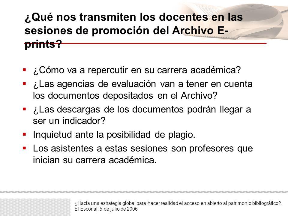 ¿Hacia una estrategia global para hacer realidad el acceso en abierto al patrimonio bibliográfico?. El Escorial, 5 de julio de 2006 ¿Qué nos transmite