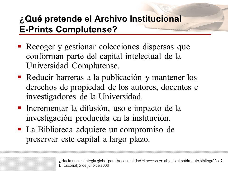 ¿Hacia una estrategia global para hacer realidad el acceso en abierto al patrimonio bibliográfico?. El Escorial, 5 de julio de 2006 ¿Qué pretende el A