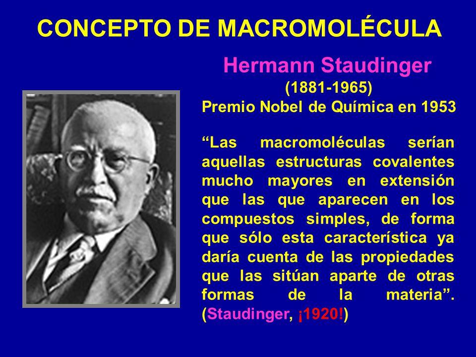 CONCEPTO DE MACROMOLÉCULA Las macromoléculas serían aquellas estructuras covalentes mucho mayores en extensión que las que aparecen en los compuestos