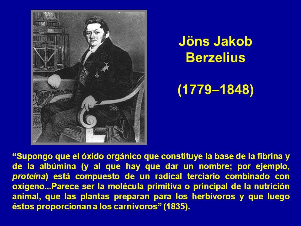 Jöns Jakob Berzelius (1779–1848) Supongo que el óxido orgánico que constituye la base de la fibrina y de la albúmina (y al que hay que dar un nombre;