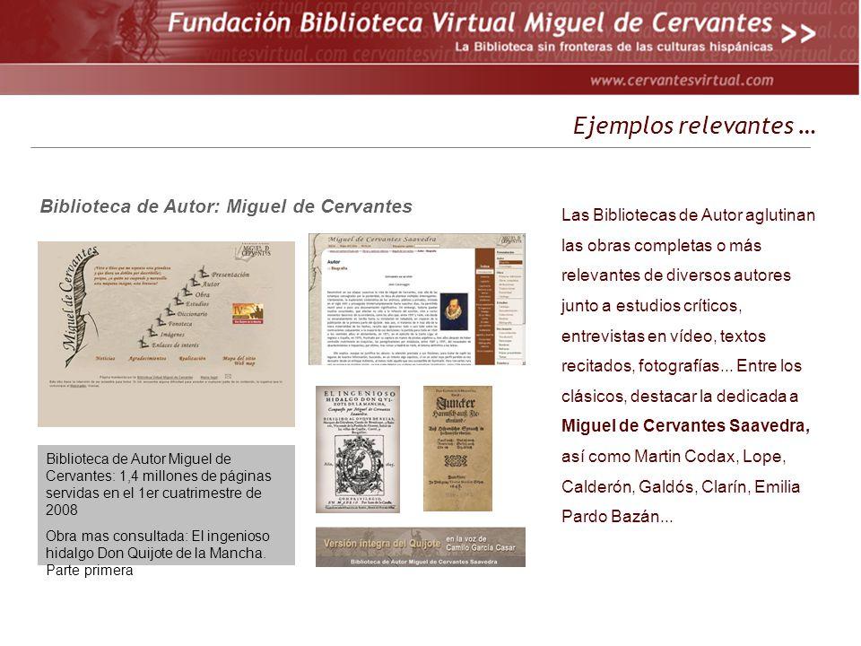 Ejemplos relevantes … Las Bibliotecas de Autor aglutinan las obras completas o más relevantes de diversos autores junto a estudios críticos, entrevist