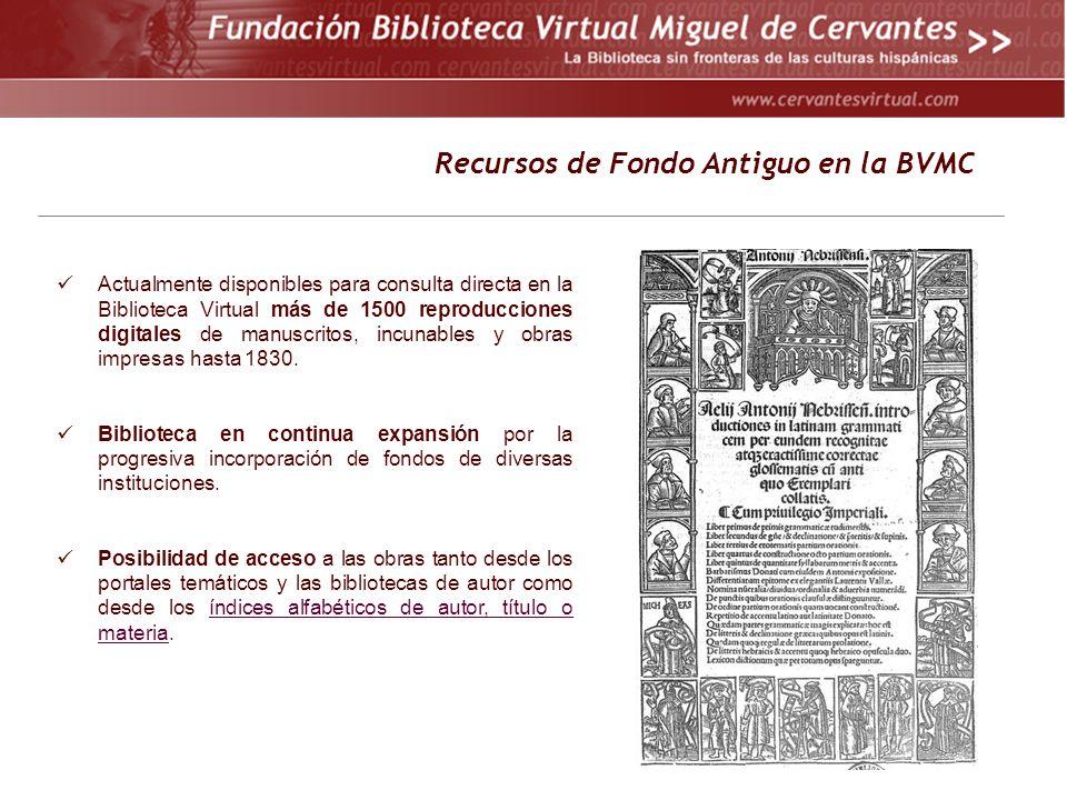 Actualmente disponibles para consulta directa en la Biblioteca Virtual más de 1500 reproducciones digitales de manuscritos, incunables y obras impresas hasta 1830.