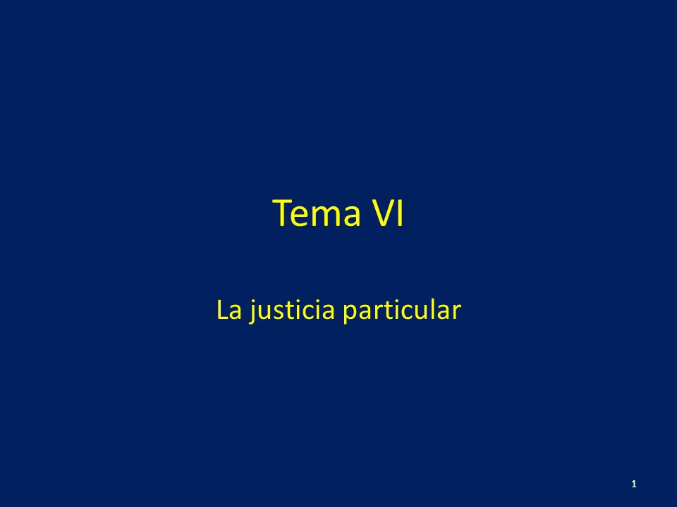Tema VI La justicia particular 1