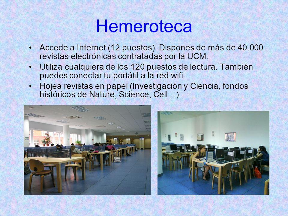 Hemeroteca Accede a Internet (12 puestos).