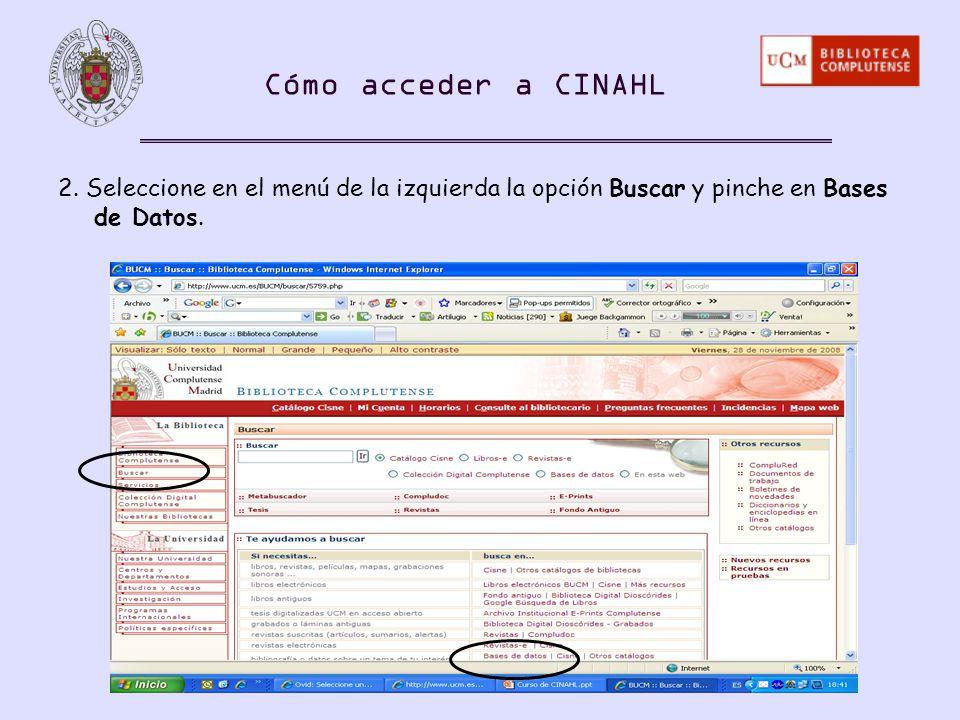 2. Seleccione en el menú de la izquierda la opción Buscar y pinche en Bases de Datos. Cómo acceder a CINAHL