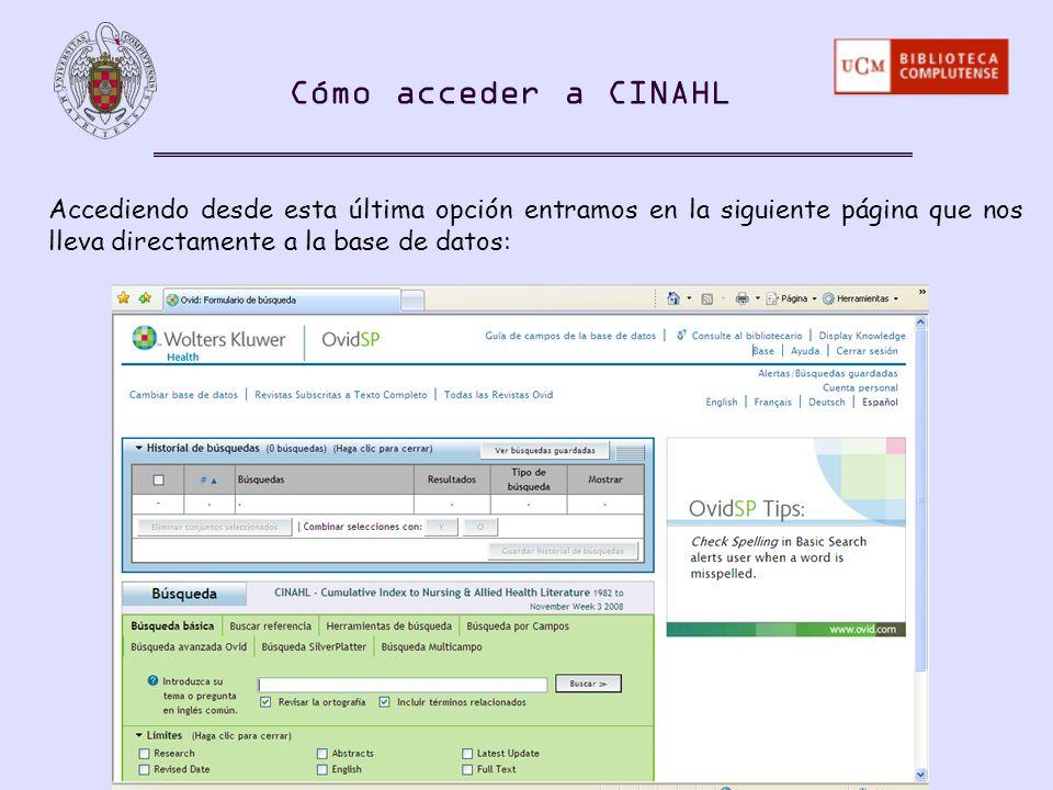 Accediendo desde esta última opción entramos en la siguiente página que nos lleva directamente a la base de datos: Cómo acceder a CINAHL