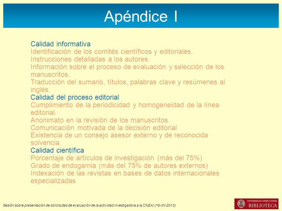 Sesión sobre presentación de solicitudes de evaluación de la actividad investigadora a la CNEAI (16-XII-2013) Dónde obtener los datos Adecuación a los criterios de calidad (Apéndice I): DICEDICE, Difusión y Calidad Editorial de las Revistas Españolas de Humanidades y Ciencias Sociales y Jurídicas.