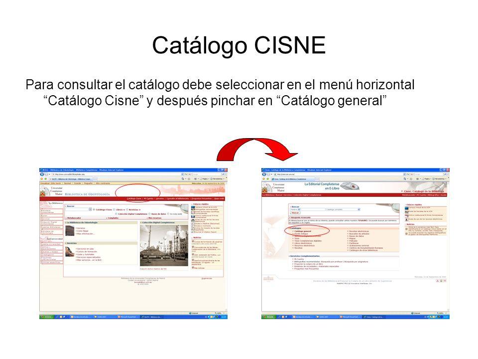 Catálogo CISNE Para consultar el catálogo debe seleccionar en el menú horizontal Catálogo Cisne y después pinchar en Catálogo general