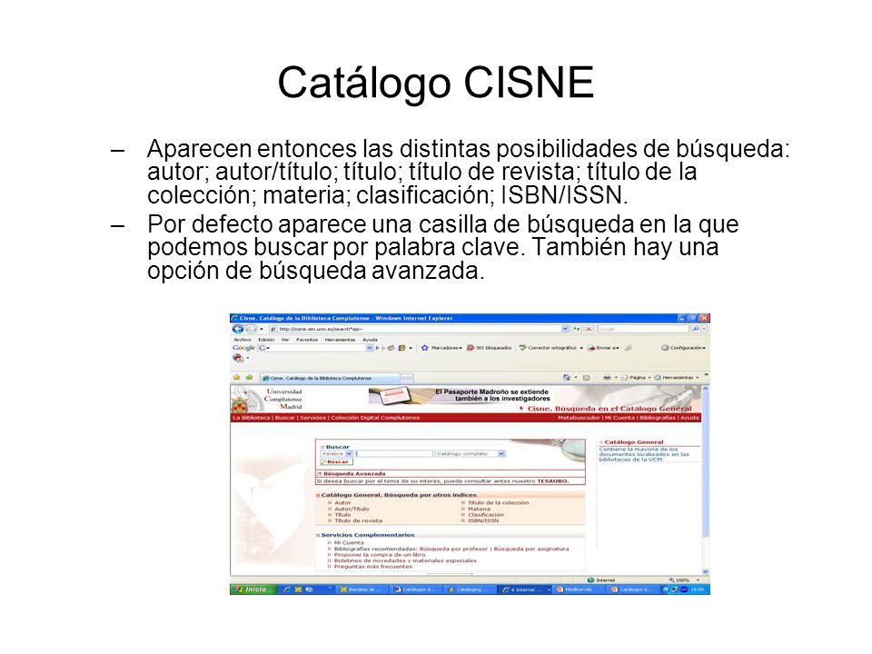 Catálogo CISNE –Aparecen entonces las distintas posibilidades de búsqueda: autor; autor/título; título; título de revista; título de la colección; materia; clasificación; ISBN/ISSN.