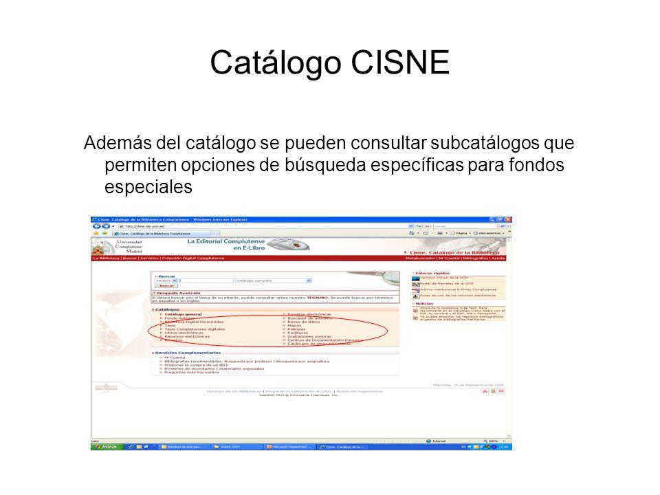 Catálogo CISNE Para obtener un mayor aprovechamiento del catálogo (guardar búsquedas; reservar documentos; renovar préstamos; consultar recursos electrónicos desde fuera de la UCM, etc.) es interesante entrar en MI cuenta y darse de alta como usuario.