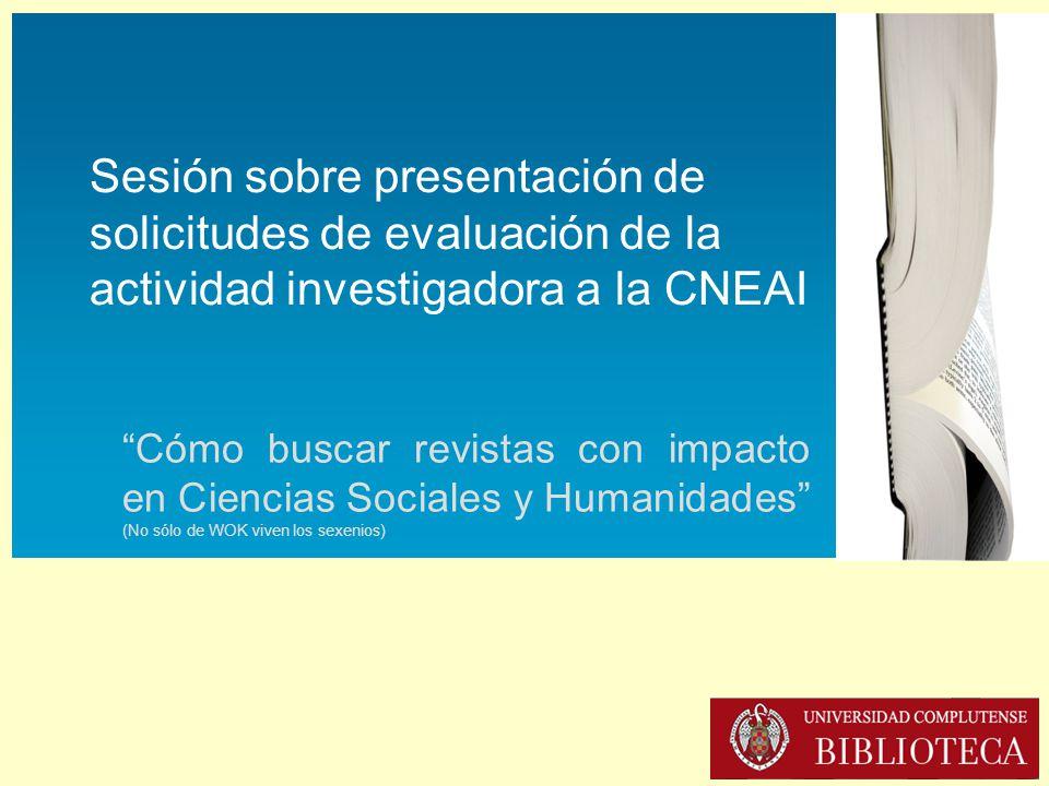 Sesión sobre presentación de solicitudes de evaluación de la actividad investigadora a la CNEAI (16-XII-2013) Evaluación de la ciencia El WokCentrismo no gusta….