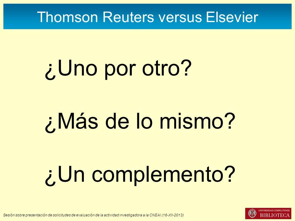 Sesión sobre presentación de solicitudes de evaluación de la actividad investigadora a la CNEAI (16-XII-2013) Thomson Reuters versus Elsevier ¿Uno por