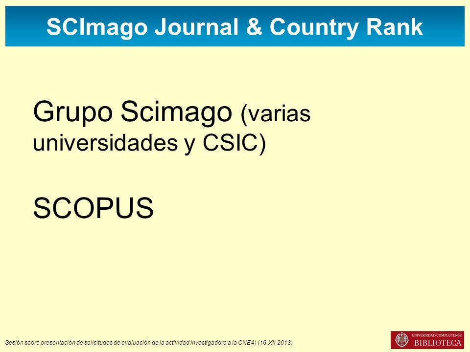 Sesión sobre presentación de solicitudes de evaluación de la actividad investigadora a la CNEAI (16-XII-2013) SCImago Journal & Country Rank Grupo Sci