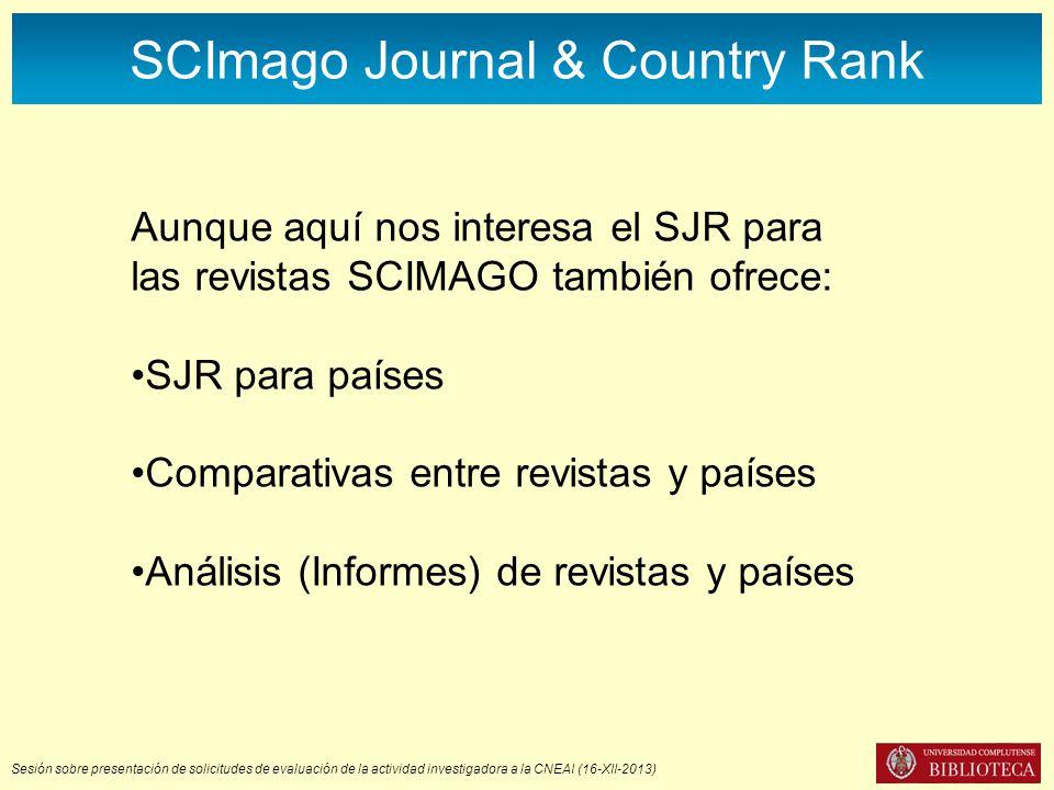 Sesión sobre presentación de solicitudes de evaluación de la actividad investigadora a la CNEAI (16-XII-2013) SCImago Journal & Country Rank Aunque aq