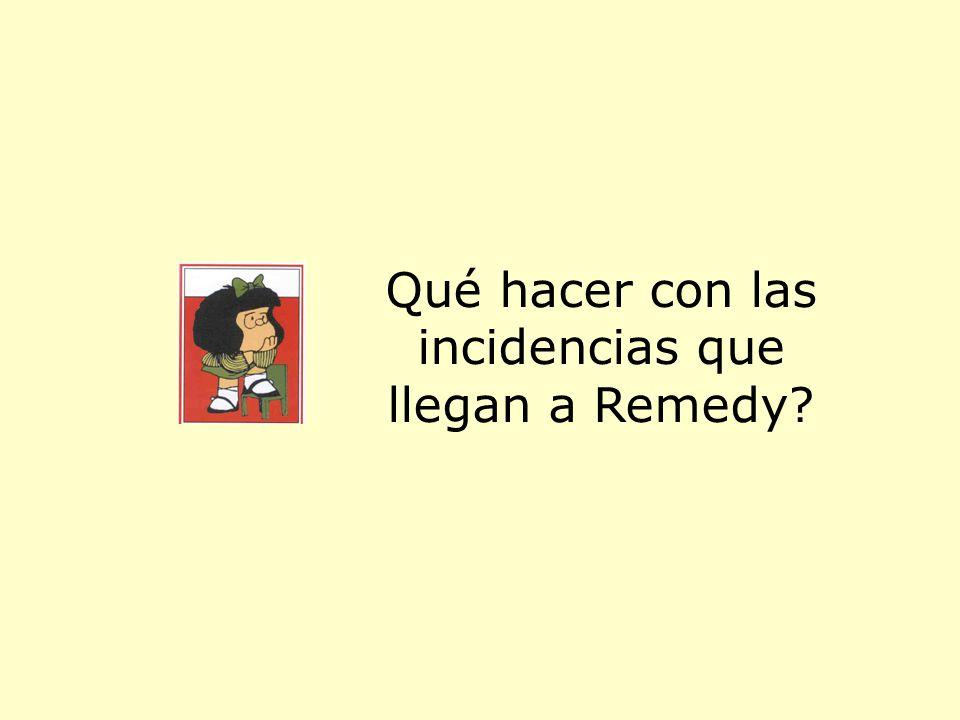 Qué hacer con las incidencias que llegan a Remedy?