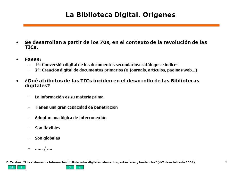 MIOA E. Tardón Los sistemas de información bibliotecarios digitales: elementos, estándares y tendencias (4-7 de octubre de 2004) 3 La Biblioteca Digit