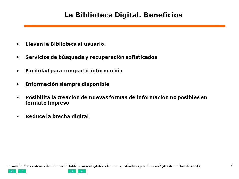 MIOA E. Tardón Los sistemas de información bibliotecarios digitales: elementos, estándares y tendencias (4-7 de octubre de 2004) 5 La Biblioteca Digit