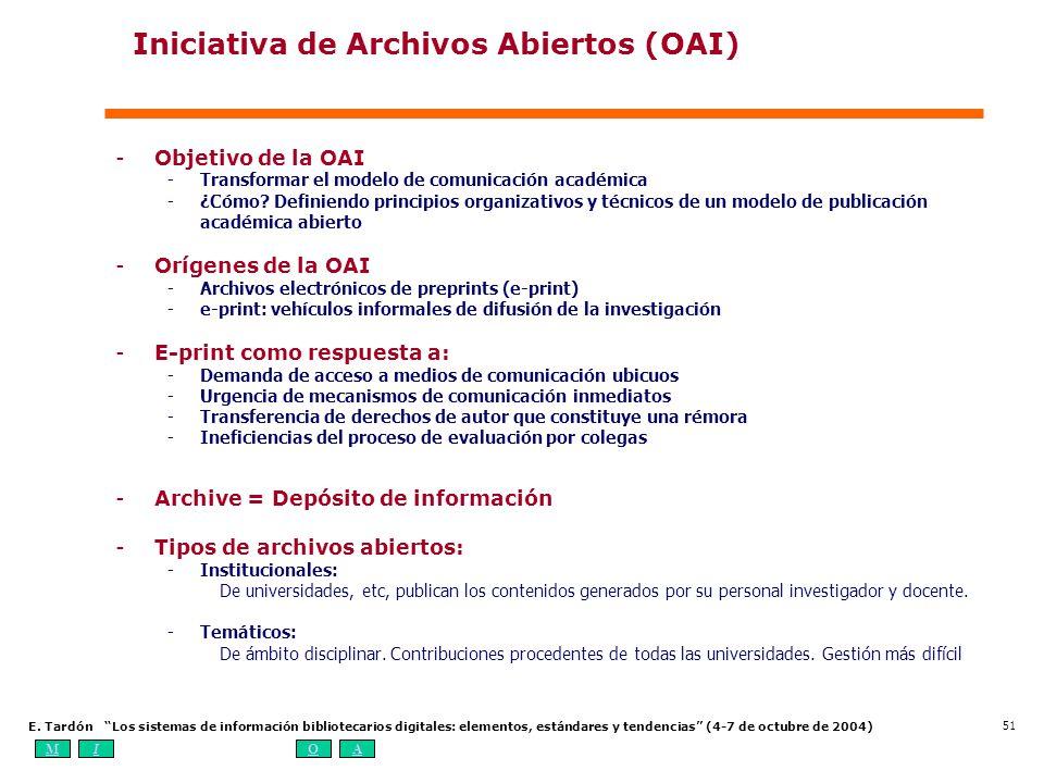 MIOA E. Tardón Los sistemas de información bibliotecarios digitales: elementos, estándares y tendencias (4-7 de octubre de 2004) 51 Iniciativa de Arch
