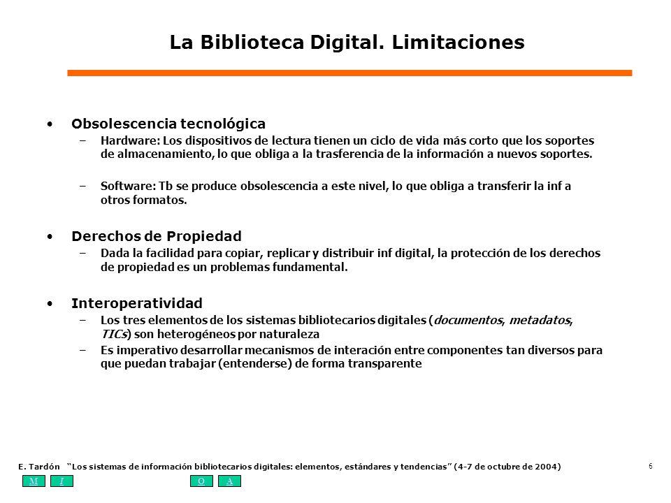 MIOA E. Tardón Los sistemas de información bibliotecarios digitales: elementos, estándares y tendencias (4-7 de octubre de 2004) 6 La Biblioteca Digit