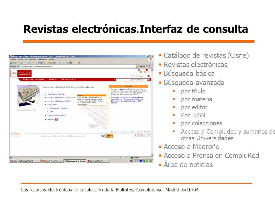Los recursos electrónicos en la colección de la Biblioteca Complutense. Madrid, 6/10/04 Revistas electrónicas.Interfaz de consulta Catálogo de revista
