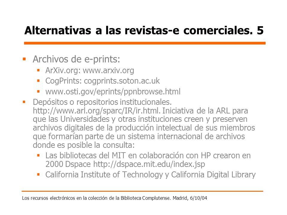 Los recursos electrónicos en la colección de la Biblioteca Complutense. Madrid, 6/10/04 Alternativas a las revistas-e comerciales. 5 Archivos de e-pri