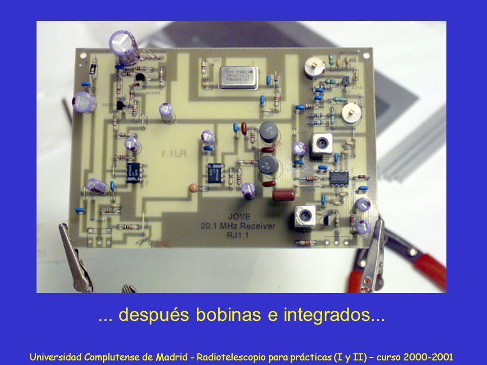 Universidad Complutense de Madrid - Radiotelescopio para prácticas (I y II) – curso 2000-2001... después bobinas e integrados...