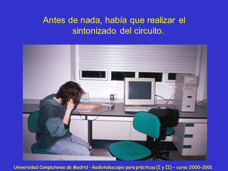 Universidad Complutense de Madrid - Radiotelescopio para prácticas (I y II) – curso 2000-2001 Antes de nada, había que realizar el sintonizado del cir