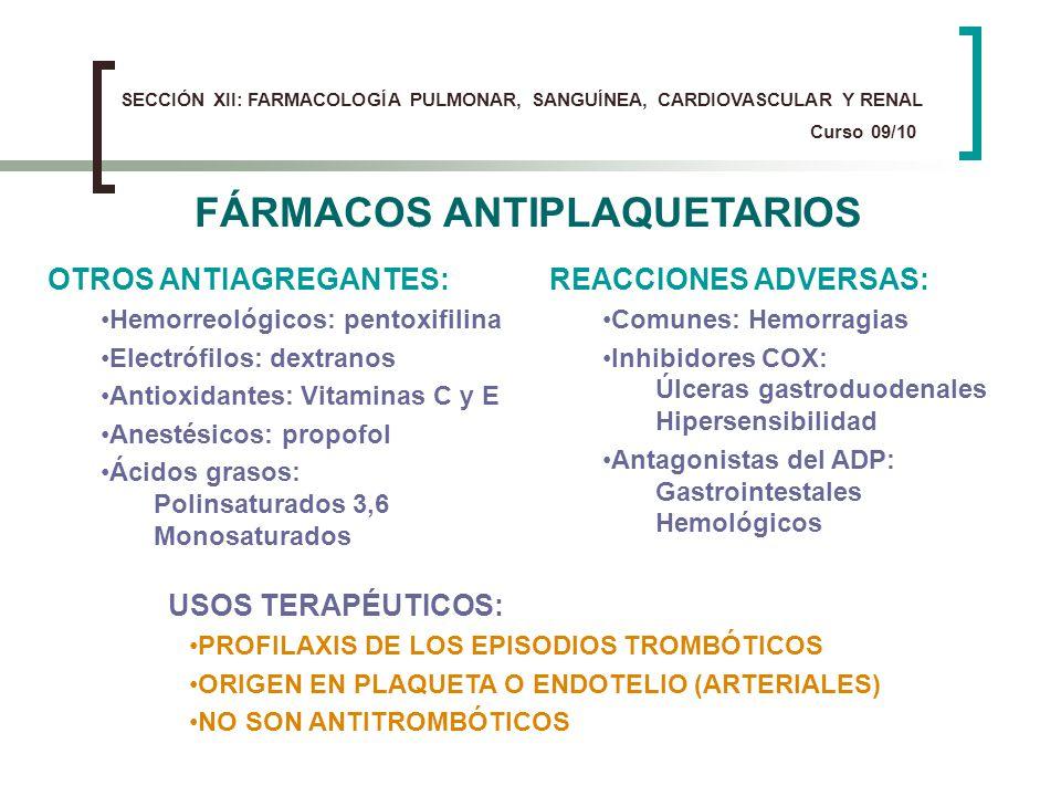 OTROS ANTIAGREGANTES: Hemorreológicos: pentoxifilina Electrófilos: dextranos Antioxidantes: Vitaminas C y E Anestésicos: propofol Ácidos grasos: Polin