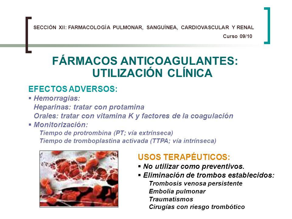 FÁRMACOS ANTICOAGULANTES: UTILIZACIÓN CLÍNICA EFECTOS ADVERSOS: Hemorragias: Heparinas: tratar con protamina Orales: tratar con vitamina K y factores