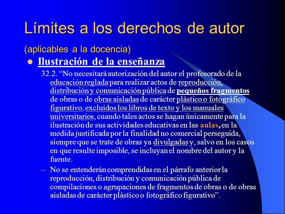 Límites a los derechos de autor (aplicables a la docencia) Ilustración de la enseñanza 32.2. No necesitará autorización del autor el profesorado de la