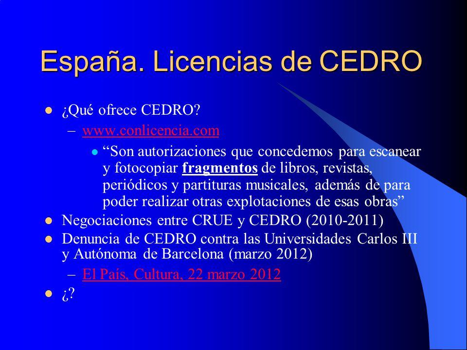 España. Licencias de CEDRO ¿Qué ofrece CEDRO? –www.conlicencia.comwww.conlicencia.com Son autorizaciones que concedemos para escanear y fotocopiar fra