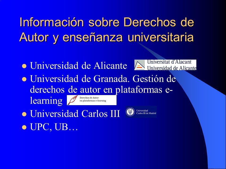 Información sobre Derechos de Autor y enseñanza universitaria Universidad de Alicante Universidad de Granada. Gestión de derechos de autor en platafor