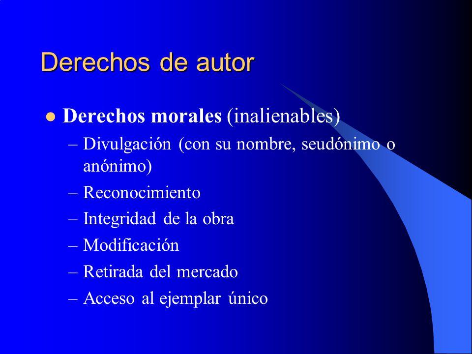 Derechos de autor Derechos morales (inalienables) –Divulgación (con su nombre, seudónimo o anónimo) –Reconocimiento –Integridad de la obra –Modificaci