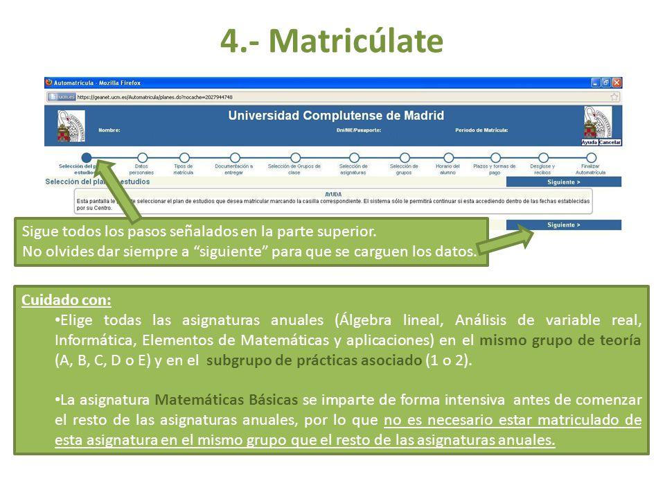 Cuidado con: Elige todas las asignaturas anuales (Álgebra lineal, Análisis de variable real, Informática, Elementos de Matemáticas y aplicaciones) en