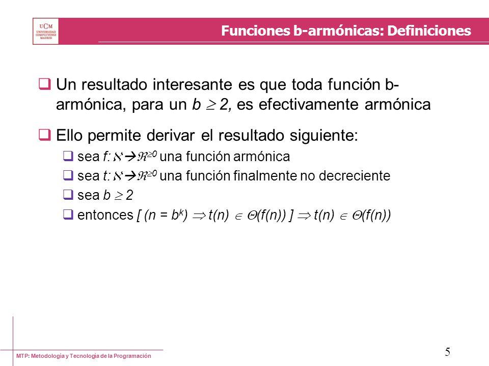 MTP: Metodología y Tecnología de la Programación 6 Ecuaciones de recurrencia Hemos visto varios ejemplos de ecuaciones de recurrencia en las secciones anteriores Una ecuación de recurrencia es cualquier ecuación en la que sus términos se definen recursivamente, esto es, el valor de la función en n depende de los valores anteriores (menores que n) de la función Típicamente, las ecuaciones de recurrencia surgen en el análisis de bucles e invocaciones recursivas Distinguiremos los siguientes tipos de ecuaciones de recurrencia: Lineales Homogéneas No homogéneas No lineales