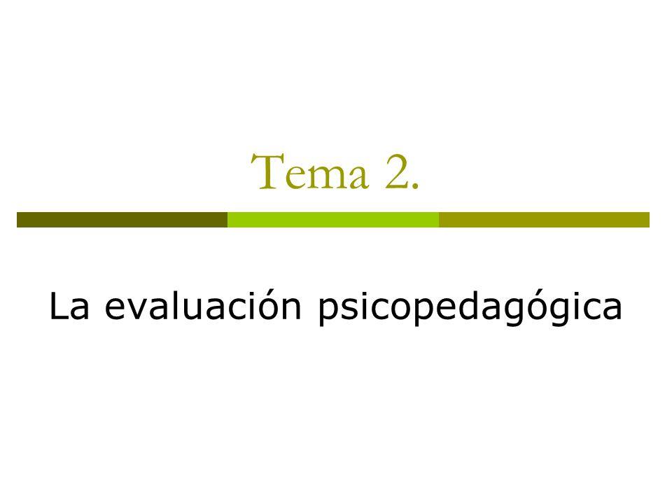 Tema 2. La evaluación psicopedagógica
