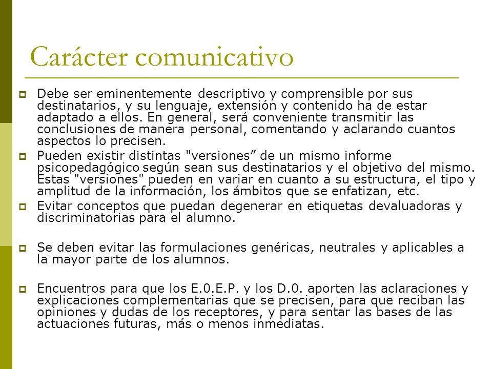 Carácter comunicativo Debe ser eminentemente descriptivo y comprensible por sus destinatarios, y su lenguaje, extensión y contenido ha de estar adaptado a ellos.