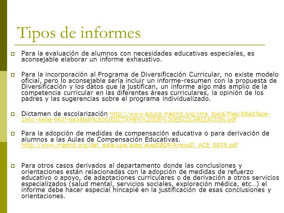 Tipos de informes Para la evaluación de alumnos con necesidades educativas especiales, es aconsejable elaborar un informe exhaustivo.
