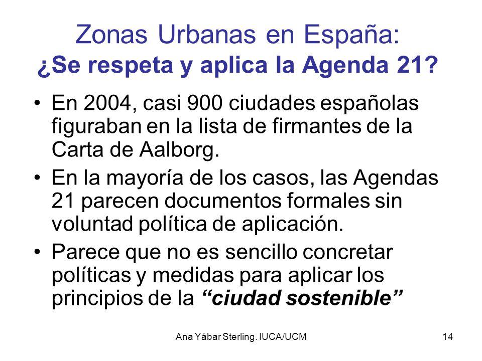 Ana Yábar Sterling.IUCA/UCM14 Zonas Urbanas en España: ¿Se respeta y aplica la Agenda 21.