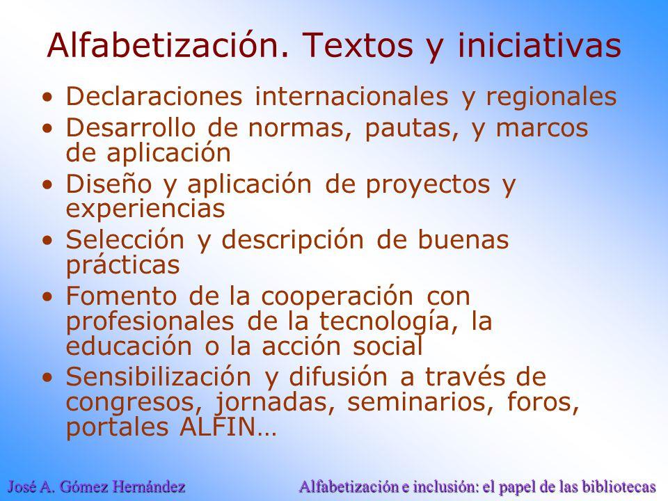 José A.Gómez Hernández Alfabetización e inclusión: el papel de las bibliotecas Alfabetización.