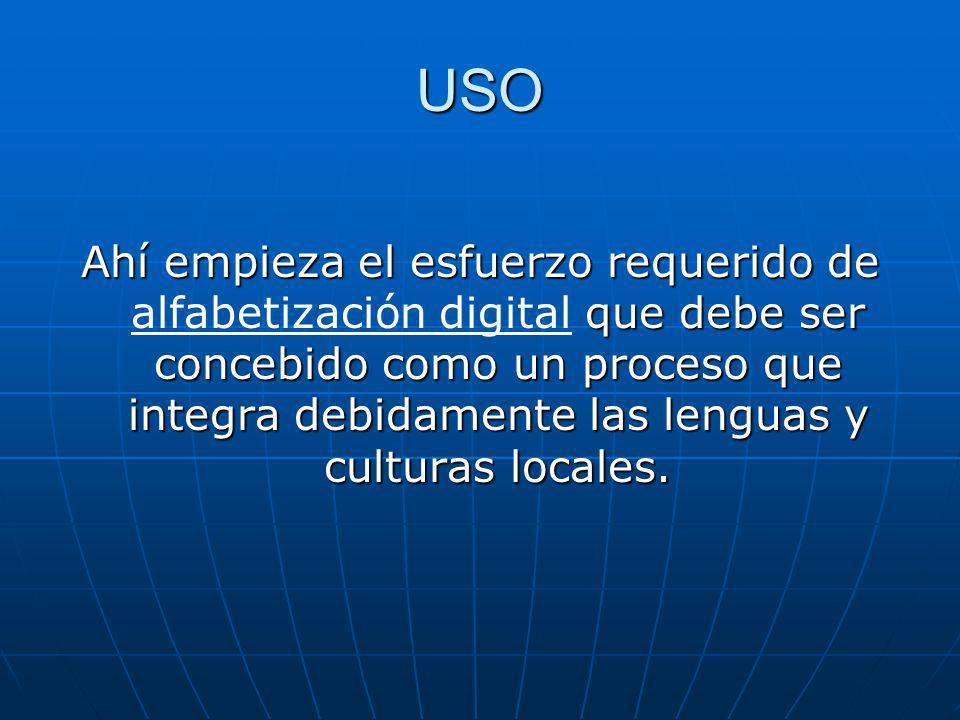 USO Ahí empieza el esfuerzo requerido de que debe ser concebido como un proceso que integra debidamente las lenguas y culturas locales.