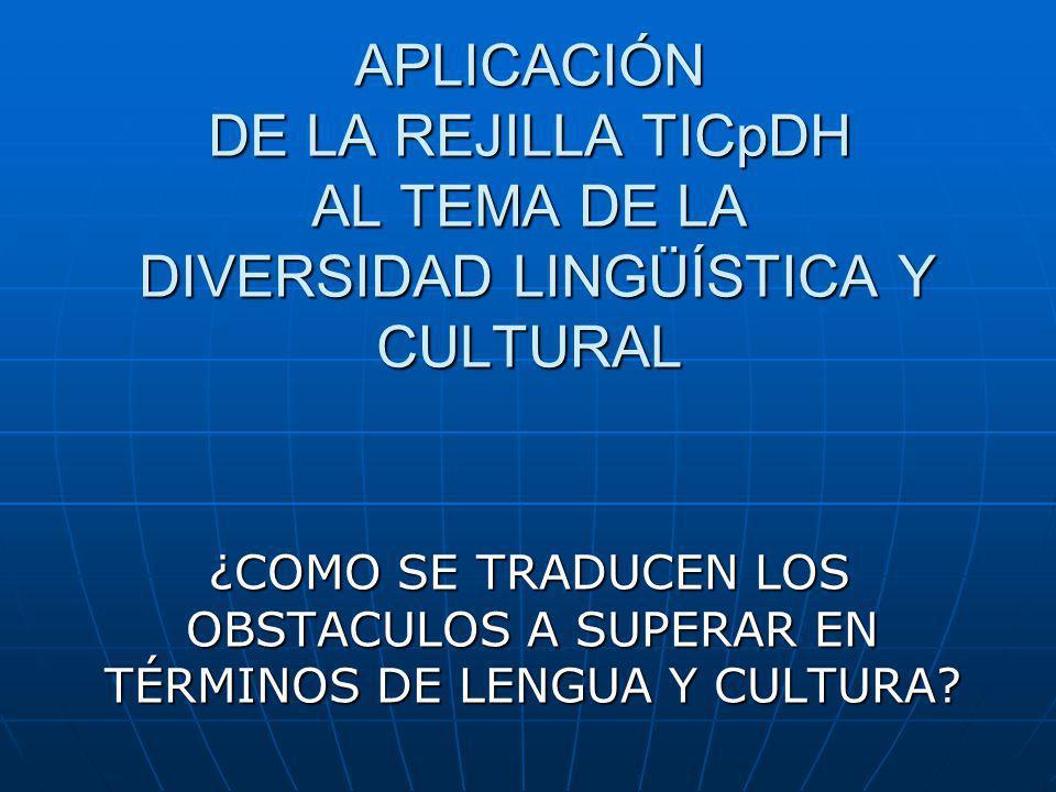 ACCESO/INFRAESTRUCTURA Aunque no existe una tal los problemas ligados a la diversidad lingüística y cultural aparecen mas claramente en las interfaces.