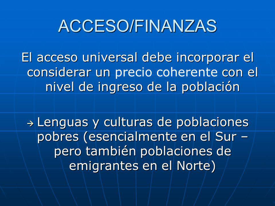 ACCESO/SOSTENIBILIDAD El formato organizativo de los debe ser coherente con las practicas culturales.