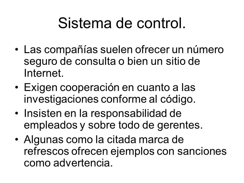 Sistema de control. Las compañías suelen ofrecer un número seguro de consulta o bien un sitio de Internet. Exigen cooperación en cuanto a las investig