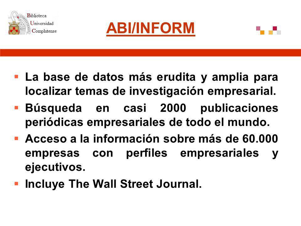 ABI/INFORM La base de datos más erudita y amplia para localizar temas de investigación empresarial.