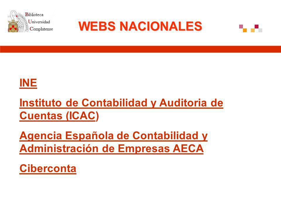 WEBS NACIONALES INE Instituto de Contabilidad y Auditoria de Cuentas (ICACInstituto de Contabilidad y Auditoria de Cuentas (ICAC) Agencia Española de Contabilidad y Administración de Empresas AECA Ciberconta