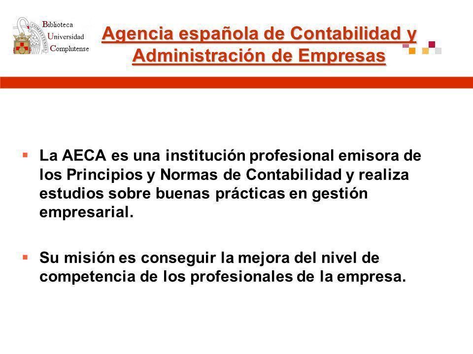 Agencia española de Contabilidad y Administración de Empresas Agencia española de Contabilidad y Administración de Empresas La AECA es una institución profesional emisora de los Principios y Normas de Contabilidad y realiza estudios sobre buenas prácticas en gestión empresarial.