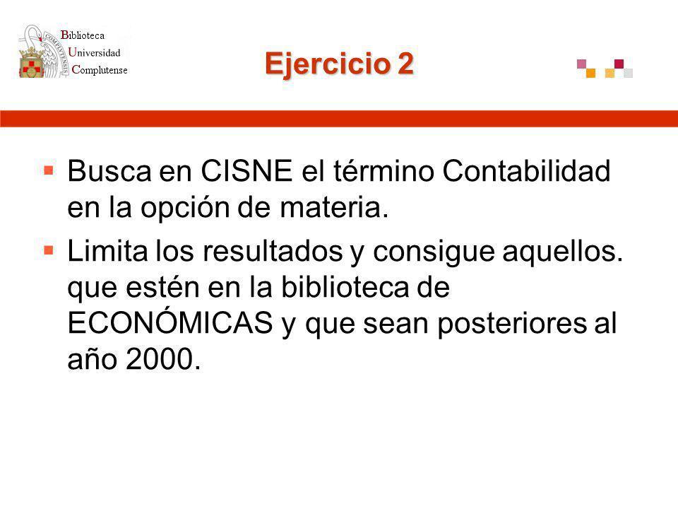 Ejercicio 2 Busca en CISNE el término Contabilidad en la opción de materia.