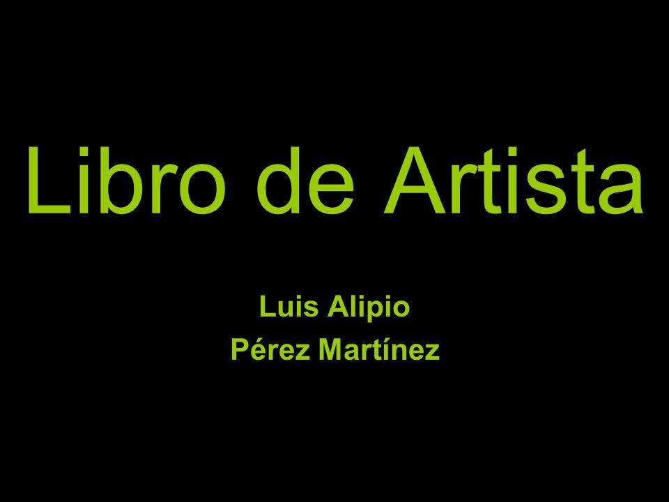 Libro de Artista Luis Alipio Pérez Martínez