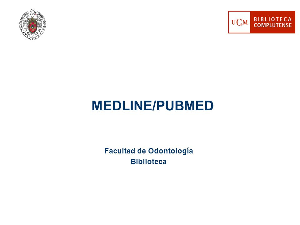 Facultad de Odontología Biblioteca MEDLINE/PUBMED